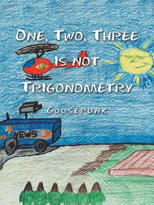cover image of One, Two, Three Is Not Trigonometry
