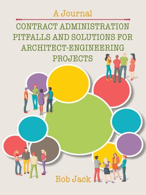 cover image of Contract Administration Pitfalls and Solutions for Architect-Engineering Projects
