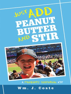 cover image of Just Add Peanut Butter and Stir