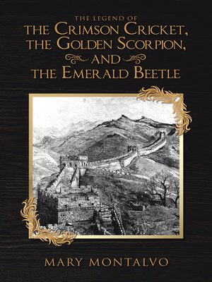 cover image of The Legend  of the Crimson Cricket , the Golden Scorpion , and the Emerald Beetle