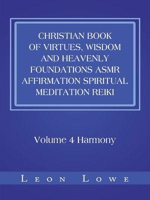 cover image of Christian Book of Virtues, Wisdom and Heavenly Foundations Asmr Affirmation Spiritual Meditation Reiki