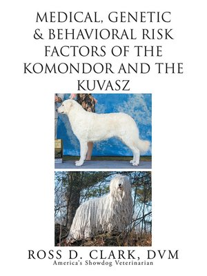cover image of Medical, Genetic & Behavioral Risk Factors of   Kuvaszok and  Komondor