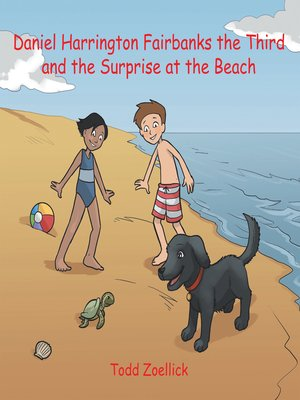 cover image of Daniel Harrington Fairbanks the Third and the Surprise at the Beach