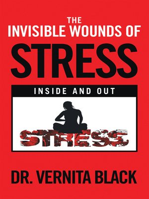 cover image of The Invisible Wounds of Stress