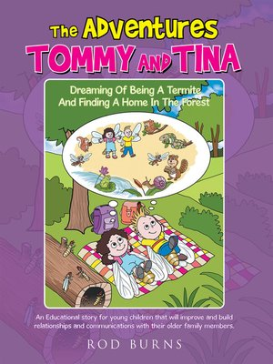 cover image of The Adventures of Tommy and Tina Dreaming of Being a Termite and Finding a Home in the Forest