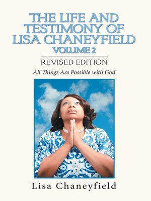 cover image of The Life and Testimony of Lisa Chaneyfield Volume 2