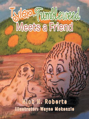 cover image of Tyler the Tumbleweed Meets a Friend
