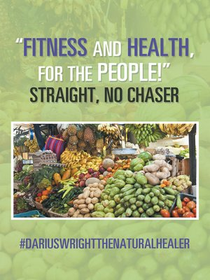 """cover image of """"Fitness and Health, for the People!"""" Straight, No Chaser"""