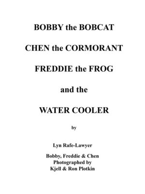 cover image of Bobby the Bobcat  Chen the Cormorant  Freddie the Frog  and the  Water Cooler