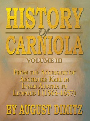 cover image of History of Carniola Volume Iii