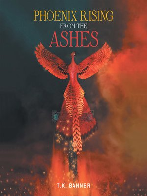 cover image of Phoenix Rising from the Ashes