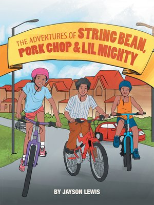 cover image of The Adventures of String Bean Pork Chop & Lil Mighty