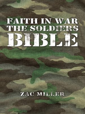 cover image of Faith in War the Soldiers Bible