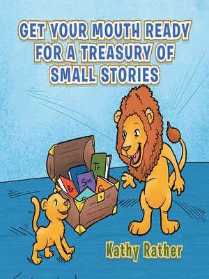 cover image of Get Your Mouth Ready for a Treasury of Small Stories