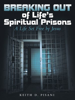cover image of Breaking out of Life's Spiritual Prisons