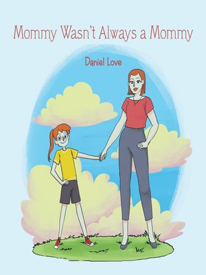 cover image of Mommy Wasn't Always a Mommy