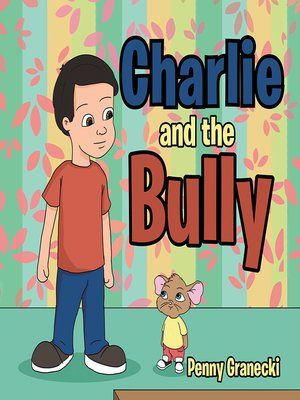 cover image of Charlie and the Bully