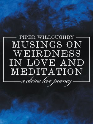 cover image of Musings on Weirdness in Love and Meditation