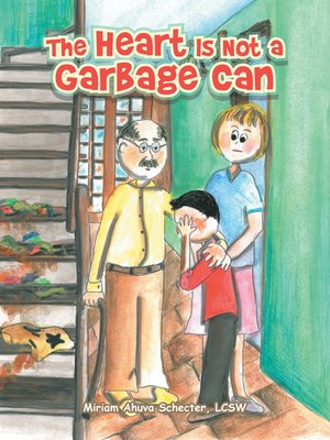 cover image of The Heart Is Not a Garbage Can