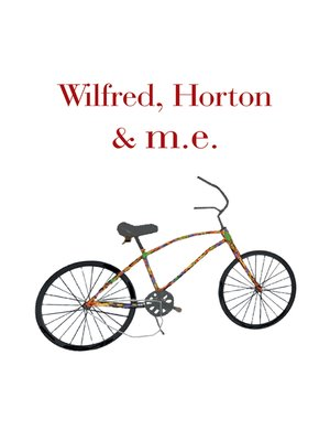cover image of Wilfred, Horton & M.E.