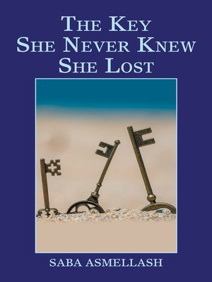 cover image of The Key She Never Knew She Lost