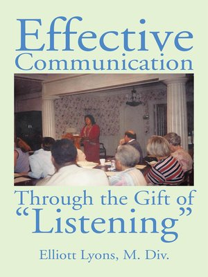 cover image of Effective Communication Through the Gift of Listening