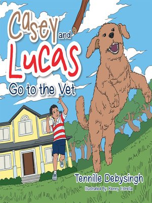 cover image of Casey and Lucas Go to the Vet