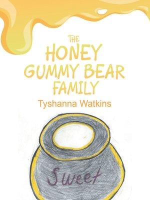 cover image of The Honey Gummy Bear Family