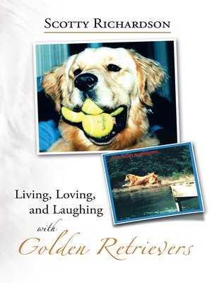 cover image of Living, Loving, and Laughing with Golden Retrievers