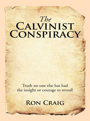 cover image of The Calvinist Conspiracy
