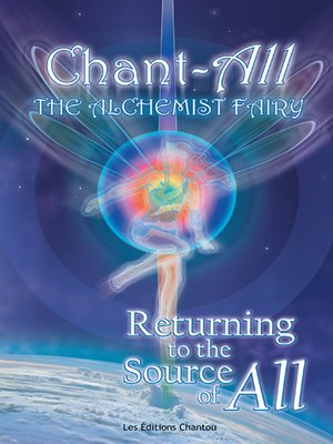 cover image of Chant-All the Alchemist Fairy Returning to the Source of All