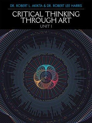 cover image of Critical Thinking Through Art Unit I