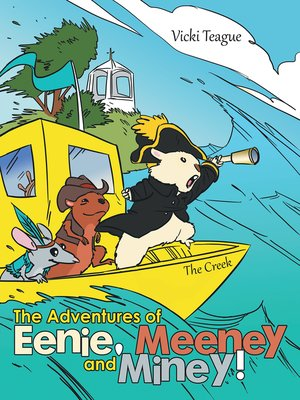 cover image of The Adventures of Eenie, Meeney, and Miney!