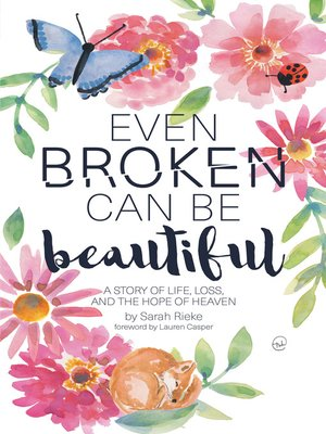 cover image of Even Broken Can Be Beautiful