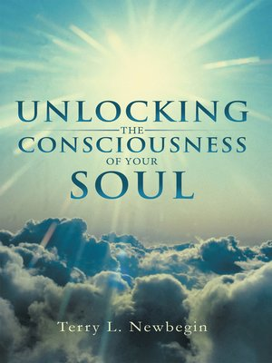 cover image of Unlocking the Consciousness of Your Soul