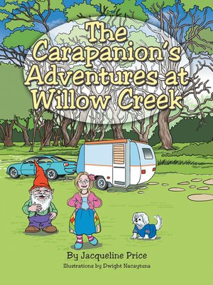 cover image of The Carapanion'S Adventures at Willow Creek
