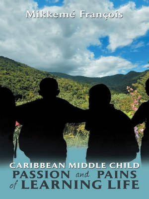 cover image of Caribbean Middle Child Passion and Pains of Learning Life