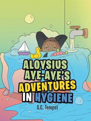 cover image of Aloysius Aye-Aye's Adventures in Hygiene