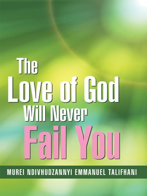cover image of The Love of God Will Never Fail You