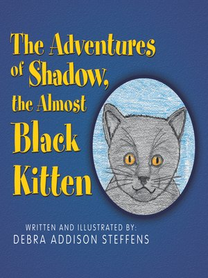 cover image of The Adventures of Shadow, the Almost Black Kitten