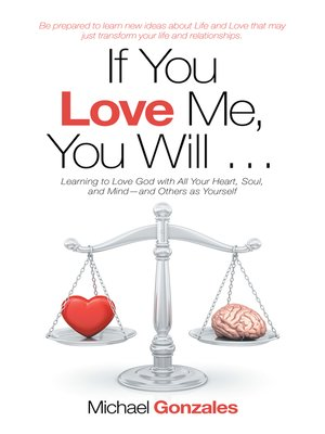 cover image of If You Love Me, You Will ...