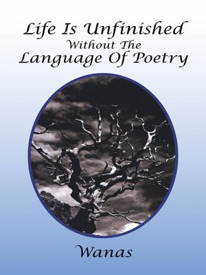 cover image of Life Is Unfinished Without the Language of Poetry