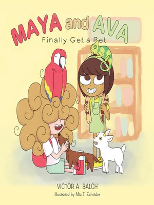 cover image of Maya and Ava Finally Get a Pet