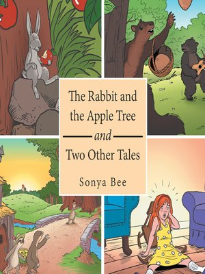 cover image of The Rabbit and the Apple Tree and Two Other Tales