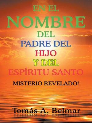 cover image of En El Nombre Del Padre Del Hijo Y Del Espíritu Santo