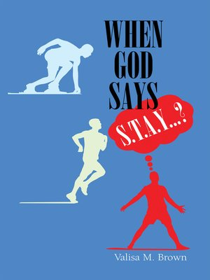 """cover image of When God Says """"S. T. A. Y. . . .?"""""""
