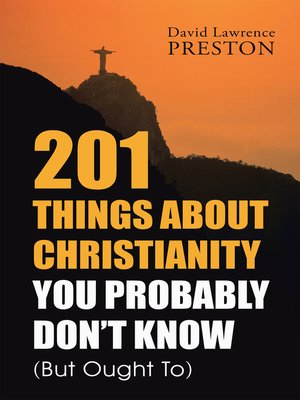 cover image of 201 Things About Christianity You Probably Don'T Know (But Ought To)