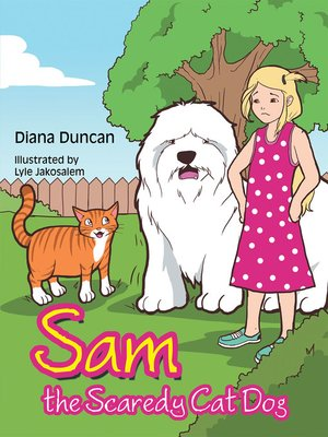 cover image of Sam the Scaredy Cat Dog