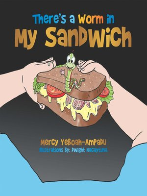 cover image of There'S a Worm in My Sandwich