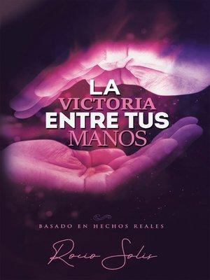 cover image of La Victoria  Entre Tus  Manos